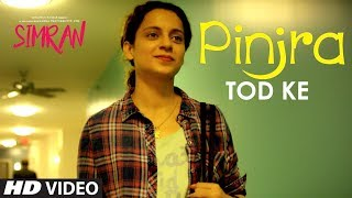 Simran - Pinjra Tod Ke Video Song