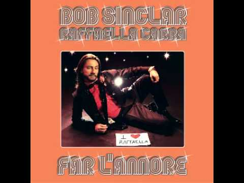 "Bob Sinclar Feat. Raffaella Carra ""Far l'Amore"""