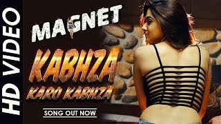 Kabhza Karo Kabhza Full Video Song || Magnet