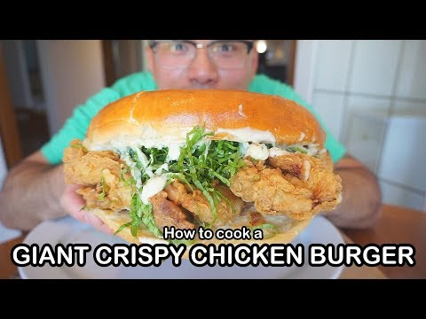 How to cook a GIANT CRISPY CHICKEN BURGER