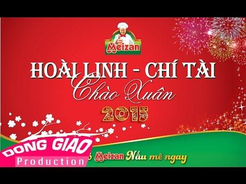 Chào Xuân 2015 – Hoài Linh Ft. Chí Tài