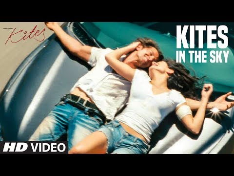 Kites In The Sky Full Song | Kites | Hrithik Roshan, Barbara Mori