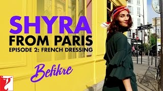Shyra From Paris | Episode 2: French Dressing