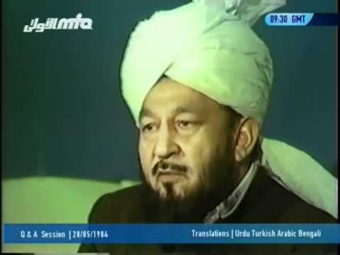 Question and Answer Session (28 May 1984) with Hadhrat Mirza Tahir Ahmad, Islam Ahmadiyya