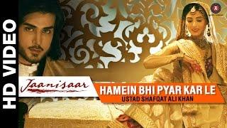 Hamein Bhi Pyar Kar Le Song  - Jaanisaar