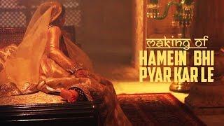Hamein Bhi Pyaar Kar Le Song Making  - Jaanisaar