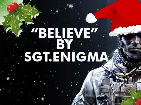 Believe | A Battlefield 3 Montage by: Sgt.Enigma