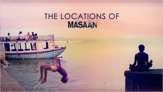 The Locations Of Masaan - Making Video