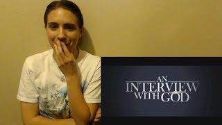 AN INTERVIEW WITH GOD Official Trailer (2018) Reaction