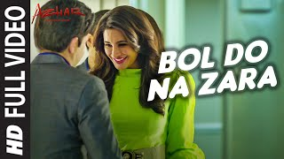 BOL DO NA ZARA Full Video Song from Azhar Movie | Emraan Hashmi, Nargis Fakhri