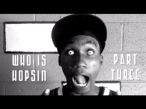 Who Is Hopsin (Part 3 of 3)