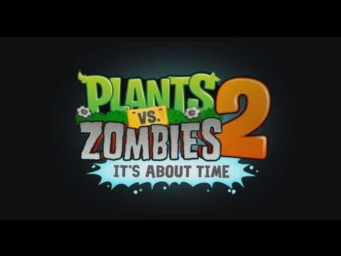 Plants vs. Zombies 2: It's About Time, triler teaser