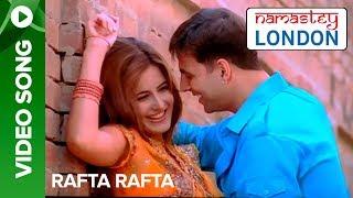 Rafta Rafta (Uncut Video Song) | Namastey London