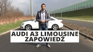 Audi A3 Limousine - zapowiedź testu