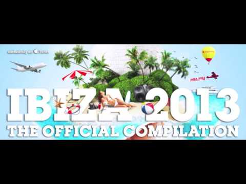 Ibiza 2013 - The Official Compilation