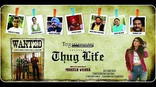 Thug Life | Harish Verma, Jass Bajwa, Rajeev Thakur | Trailer look promotional