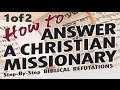 1/2 ●HOW TO ANSWER A CHRISTIAN MISSIONARY (Jews for Jesus Messianic Jewish Christians, Michael Brown