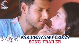 Manasuku Nachindi Songs | Parichayamu Ledaa Song Trailer | Sundeep Kishan | Amyra | Tridha | Manjula