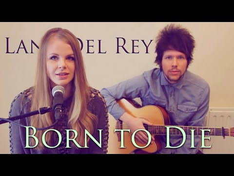 Natalie Lungley - Born To Die (Lana Del Rey Cover) Live Session HQ HD