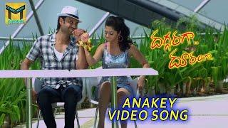 Anakey Video Song || Daggaraga Dooramga