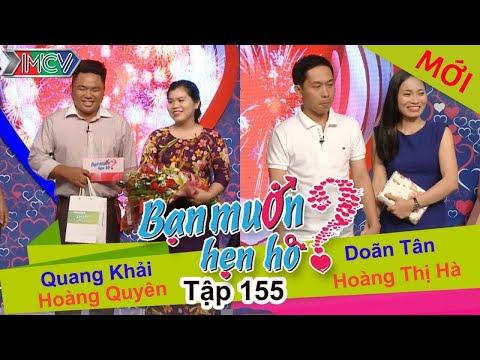 BẠN MUỐN HẸN HÒ – Tập 155 | Quang Khải – Hoàng Quyên | Doãn Tân – Hoàng T.Hà | 03/04/2016