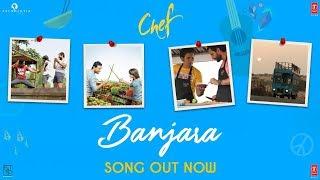 Chef: Banjara Video Song
