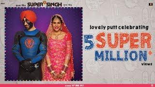 ਸੁਪਰ ਸਿੰਘ : Super Singh Official Trailer I Diljit Dosanjh I Sonam Bajwa I 16th June 2017