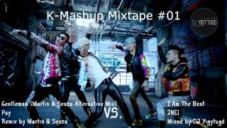K-Mashup Mixtape #01 | BIG BANG, 4MINUTE, 2NE1, PSY, LEE HI, GIRL'S DAY