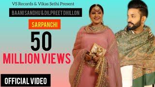 Sarpanchi - Official Music Video  Baani Sandhu Ft. Dilpreet Dhillon  Latest Punjabi Songs 2018