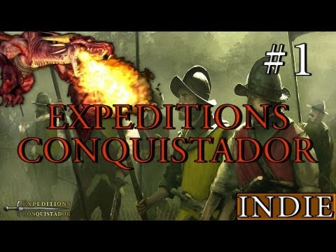 Expeditions Conquistador - Indie Spotlight - Part 1 - Fortune favors the bold