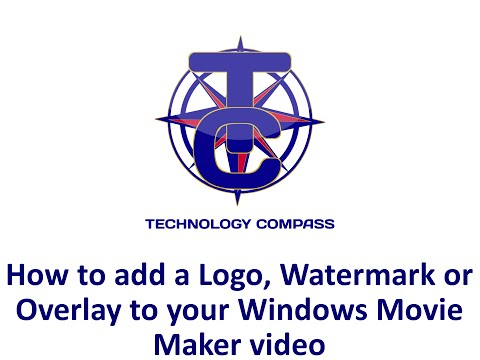 How to add a Logo/ Watermark to your Windows Movie Maker video