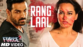 RANG LAAL Video Song - Force 2