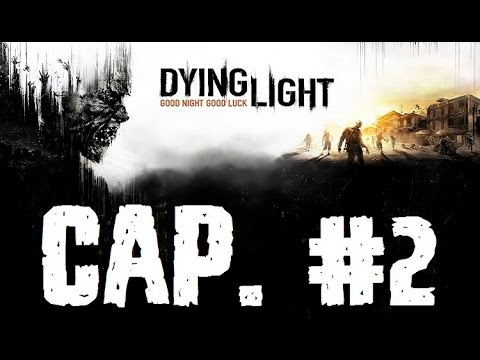 Dying Light | Let's Play en Español | Capitulo 2