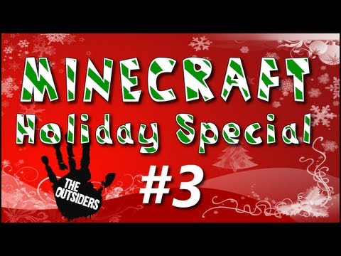 Minecraft Holiday Special E03 w/ The Outsiders!