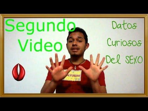 Segundo vídeo Datos curiosos del SEXO !!!
