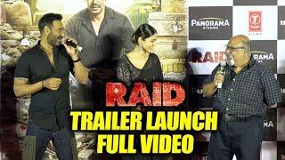 RAID TRAILER Launch FULL VIDEO   Ajay Devgn, Ileana D'Cruz, Saurabh Shukla