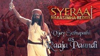 Vijay Sethupathi as Raaja Paandi - Sye Raa Narasimha Reddy