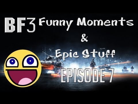 BF3 - Funny Moments & Epic Stuff - Episode 7