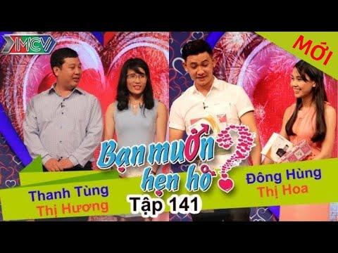 BẠN MUỐN HẸN HÒ – Tập 141 | Thanh Tùng – Thị Hương | Đông Hùng – Thị Hoa | 14/02/2016