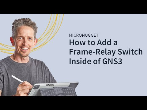 MicroNugget: Adding a Frame-Relay Switch Inside of GNS3