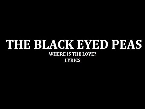 Black eyed peas Where is the love Lyrics