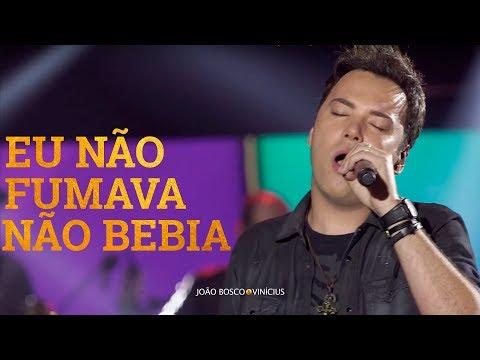 João Bosco e Vinícius - Eu Não Fumava, Eu Não Bebia (Oficial)