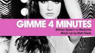 Gimme 4 Minutes - Britney Spears vs Madonna [Mash Up by Matt Slade]