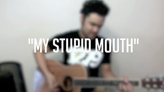 """My Stupid Mouth"" - A John Mayer Cover"