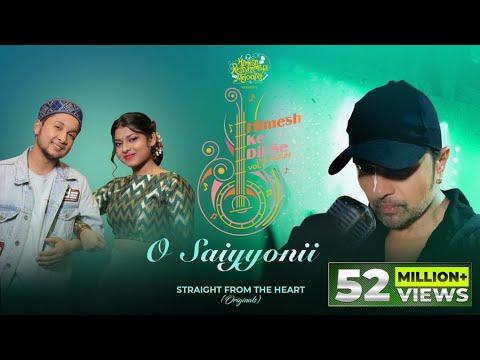 O Saiyyonii (Studio Version)   Himesh Ke Dil Se The Album  Himesh Reshammiya   Pawandeep   Arunita 
