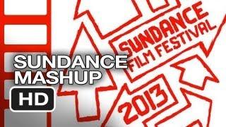 Sundance Film Festival 2013 MASHUP HD