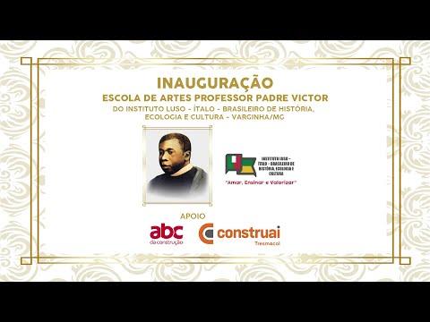 Inauguração Escola de Artes Professor Padre Victor