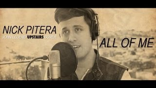 John Legend - All Of Me - Nick Pitera UPSTAIRS (high) Cover