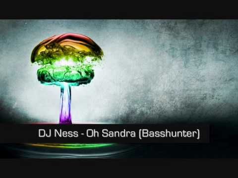 DJ Ness - Oh Sandra (Basshunter) NEW 2011 REMIX