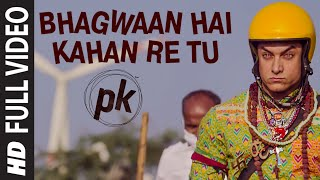 Bhagwan Hai Kahan Re Tu FULL VIDEO Song | PK